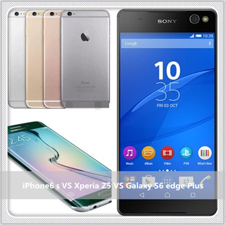 iPhone6sとXperia Z5とGalaxy S6 edge Plus比較