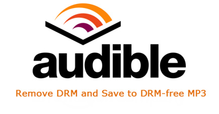 Remove Audible DRM - Remove DRM from Audible Audio Books