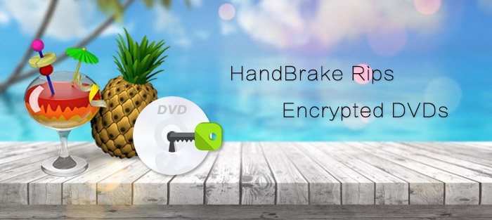 Can HandBrake Rip Encrypted DVD