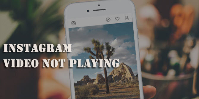 4 Tricks to Fix Instagram Videos Won't Play on iPhone