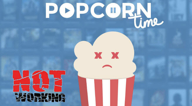 How to Solve Popcorn Time Stops Working/Error Loading Problem