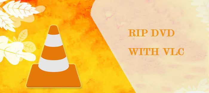 Solved] How to Fix VLC Won't Rip DVD Problem on PC/Mac?