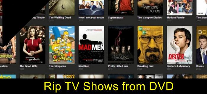 Rip TV shows DVD