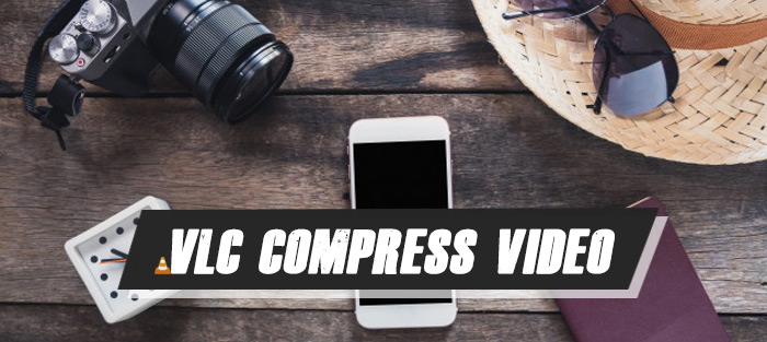 4 Ways to Compress (MP4) Video with VLC Media Player on PC/Mac