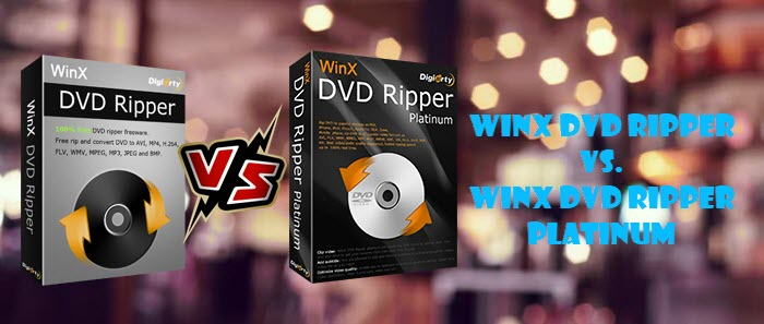 WinX DVD Ripper vs. WinX DVD Ripper Platinum