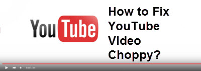 Fixed] YouTube Videos Choppy on Firefox, Chrome and Other