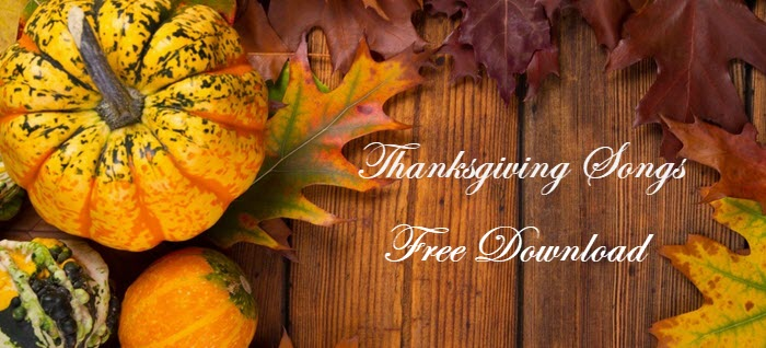2018 Best Thanksgiving Songs Lists and Free Download Solution