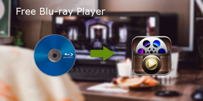Play Bluray Disc With Best Free Blu Ray Player Software