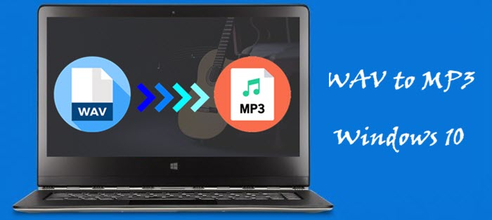 How to Convert WAV to MP3 on Windows 10